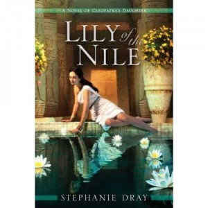 Cover of Lily of the Nile by Stephanie Dray