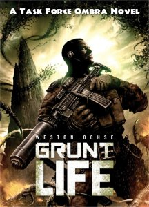 GRUNT LIFE by Weston Ochse