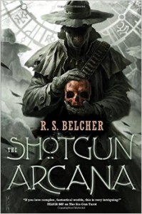 The Shotgun Arcana by R.S. Belcher