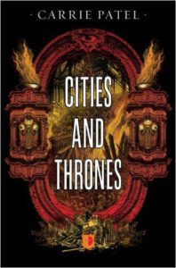 Cities and Thrones novel - Carrie Patel, author
